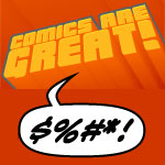 Comics Are Great! 13 – Swears