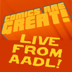 Comics Are Great! 63 – The KRC LIVE Show!