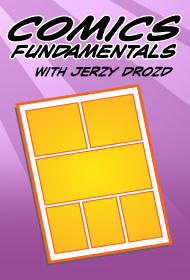 Comics Fundamentals, a Soup-to-Nuts Comics Workshop Series