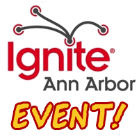 I'll be speaking at Ignite 5 in Ann Arbor!